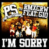 Cover The Partysquad vs. RMXCRW feat. Gio - I'm Sorry