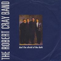 Cover The Robert Cray Band - Don't Be Afraid Of The Dark