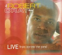 Cover The Robert Cray Band - Live From Across The Pond