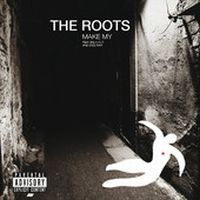 Cover The Roots feat. Big K.R.I.T. & Dice Raw - Make My