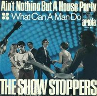 Cover The Show Stoppers - Ain't Nothing But A House Party