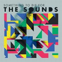 Cover The Sounds - Something To Die For