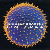Cover The Soup Dragons - I'm Free