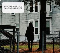 Cover The Tallest Man On Earth - Dark Bird Is Home