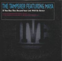 Cover The Tamperer feat. Maya - If You Buy This Record Your Life Will Be Better