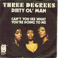 Cover The Three Degrees - Dirty Ol' Man