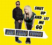 Cover The Ting Tings - Shut Up And Let Me Go