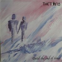 Cover The Twins - Until The End Of Time
