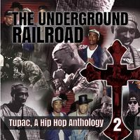 Cover The Underground Railroad - Tupac, A Hip Hop Anthology 2