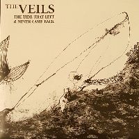 Cover The Veils - The Tide That Left And Never Came Back