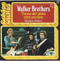 Cover The Walker Brothers - The Sun Ain't Gonna Shine Anymore