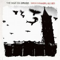 Cover The War On Drugs - Wagonwheel Blues