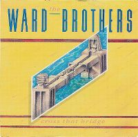 Cover The Ward Brothers - Cross That Bridge