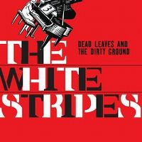 Cover The White Stripes - Dead Leaves And The Dirty Ground