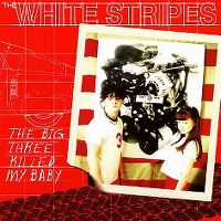 Cover The White Stripes - The Big Three Killed My Baby