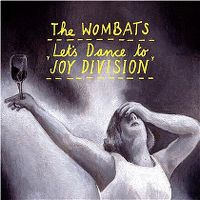 "Cover The Wombats - Let's Dance To ""Joy Division"""