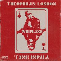 Cover Theophilus London feat. Tame Impala - Whiplash