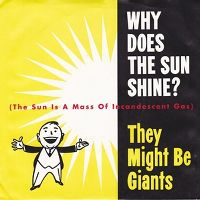 Cover They Might Be Giants - Why Does The Sun Shine? (The Sun Is A Mass Of Incandescent Gas)