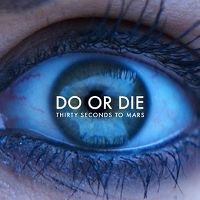 Cover Thirty Seconds To Mars - Do Or Die