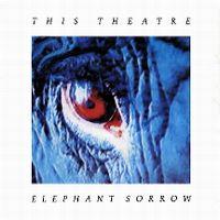 Cover This Theatre - Elephant Sorrow