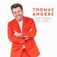 Cover Thomas Anders - Das Leben ist jetzt