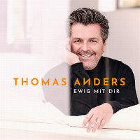 Cover Thomas Anders - Ewig mit dir