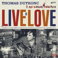 Cover Thomas Dutronc - Live Is Love