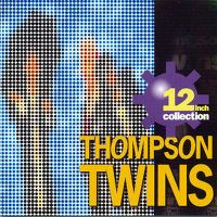 Cover Thompson Twins - 12 Inch Collection
