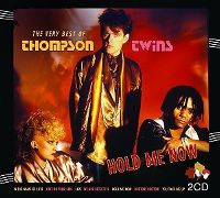 Cover Thompson Twins - Hold Me Now - The Very Best Of Thompson Twins
