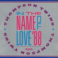Cover Thompson Twins - In The Name Of Love '88