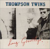 Cover Thompson Twins - Long Goodbye
