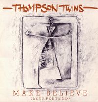 Cover Thompson Twins - Make Believe (Let's Pretend)
