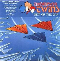 Cover Thompson Twins - Out Of The Gap (EP)