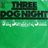 Cover Three Dog Night - Play Something Sweet (Brickyard Blues)