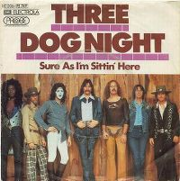 Cover Three Dog Night - Sure As I'm Sitting Here