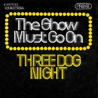 Cover Three Dog Night - The Show Must Go On