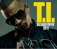 Cover T.I. - Big Things Poppin' (Do It)