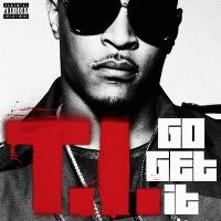 Cover T.I. - Go Get It