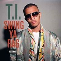 Cover T.I. - Swing Ya Rag