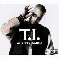 Cover T.I. - Why You Wanna