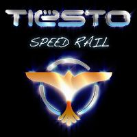 Cover Tiësto - Speed Rail