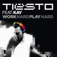 Cover Tiësto feat. Kay - Work Hard, Play Hard
