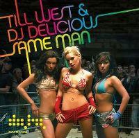 Cover Till West & DJ Delicious - Same Man