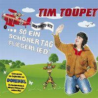 Cover Tim Toupet - ...so ein schöner Tag (Fliegerlied)