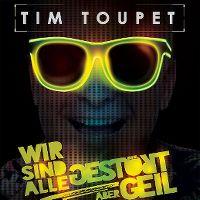 Cover Tim Toupet - Wir sind alle gestört aber geil
