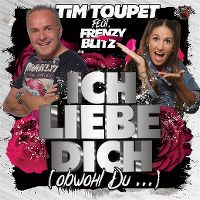 Cover Tim Toupet feat. Frenzy Blitz - Ich liebe Dich (obwohl Du...)