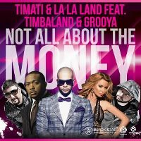 Cover Timati & La La Land feat. Timbaland & Grooya - Not All About The Money