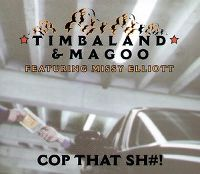 Cover Timbaland & Magoo feat. Missy Elliott - Cop That Sh#!