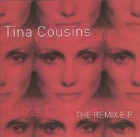 Cover Tina Cousins - The Remix E.P.