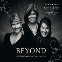 Cover Tina Turner / Dechen Shak-Dagsay / Regula Curti - Beyond - Buddhist And Christian Prayers
